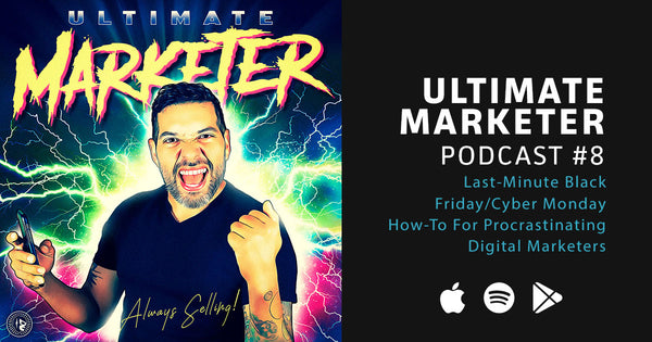 Ultimate Marketer Podcast #8