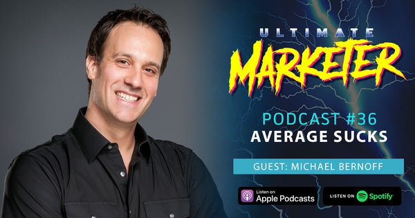 Michael Bernoff Average Sucks Marketing Podcast
