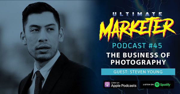 Steven Young Photographer Ultimate Marketer Podcast