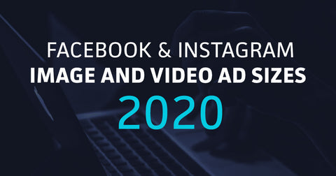 Facebook and Instagram Image and Video Specs and Sizes 2020