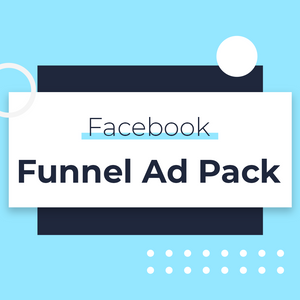 Facebook Full Funnel Ad Pack