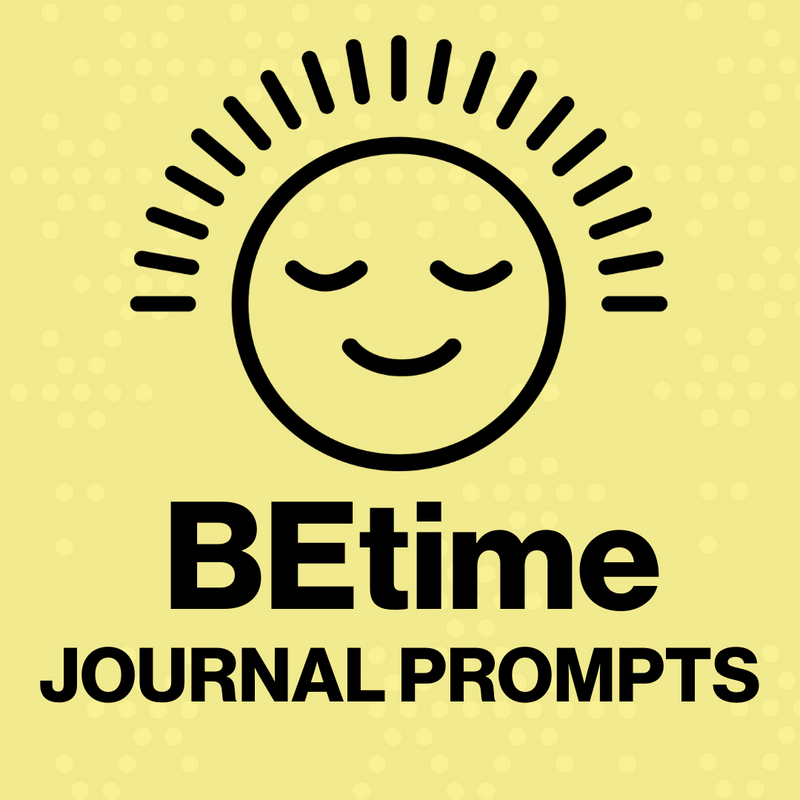 BEtime Journal Prompts