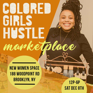 Colored Girls Hustle Marketplace: December Edition