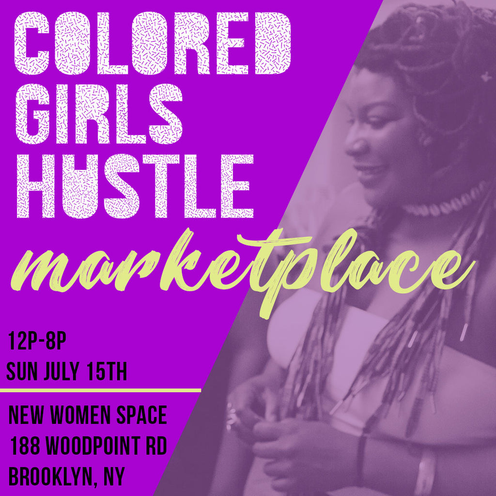 Colored Girls Hustle Marketplace: July Edition