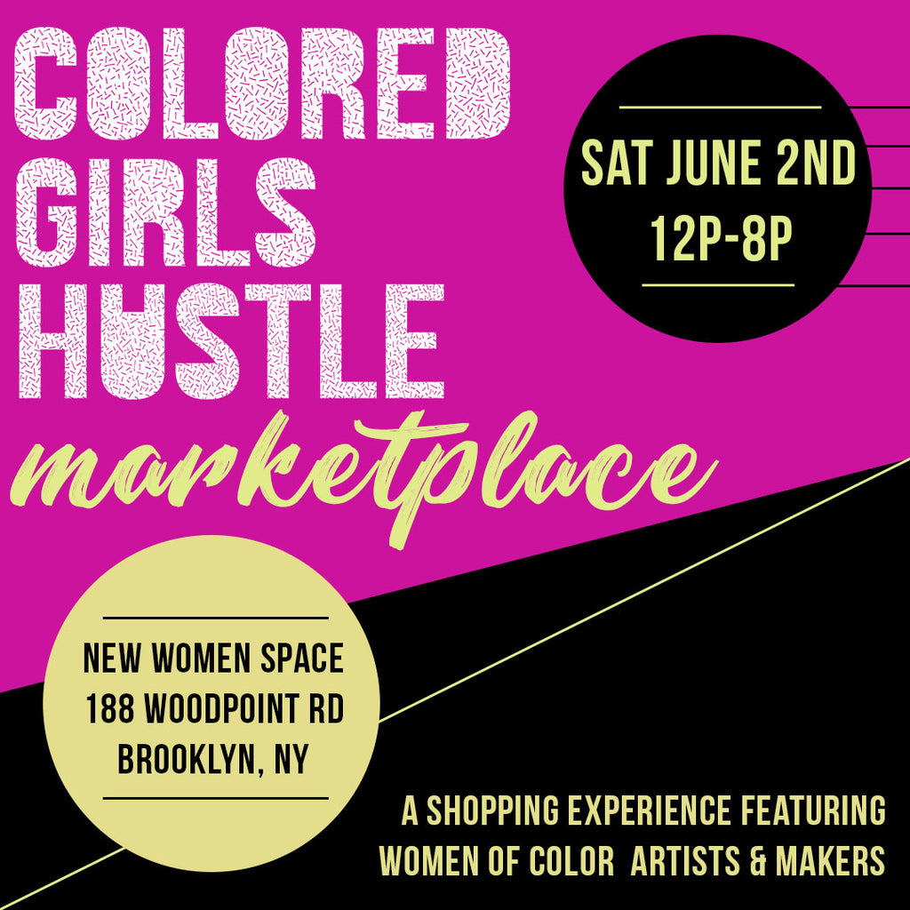 Colored Girls Hustle Marketplace: June Edition