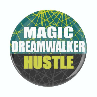 Magic Dreamwalker Hustle Button (large)