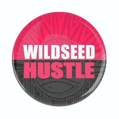 Wildseed Hustle Button (large)