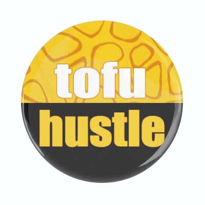 Tofu Hustle Button (small)