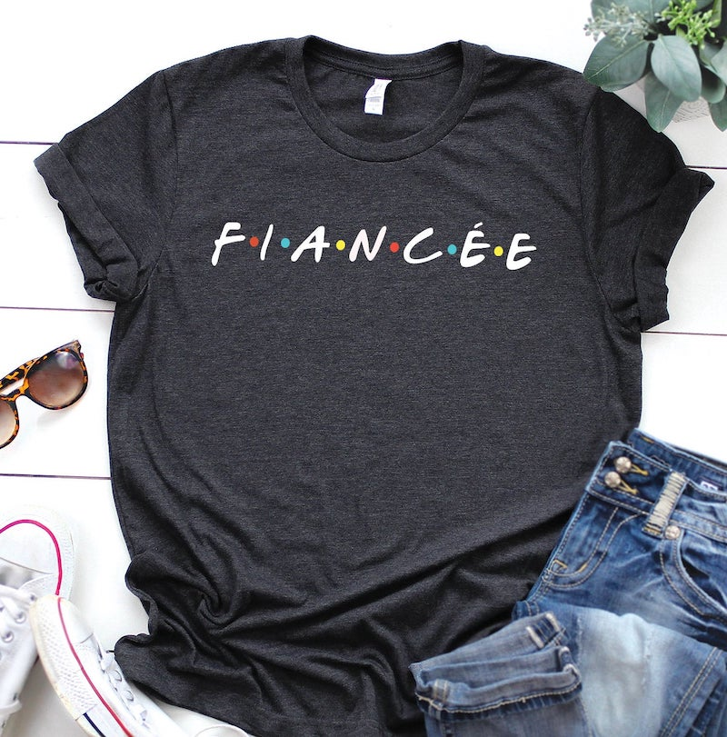 Fiancee Friends TV Show Shirt for Bride