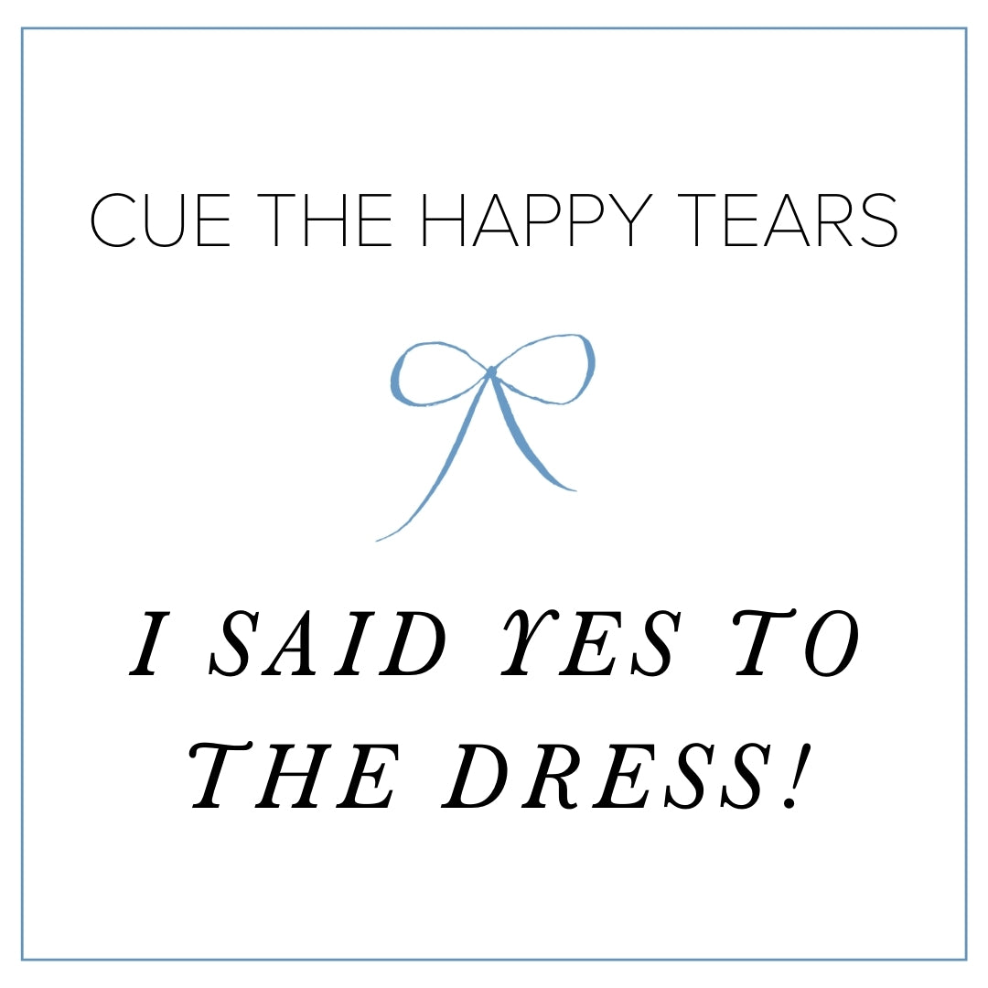 cue the happy tears - i said yes to the wedding dress - free instagram post graphic - The Garter Girl
