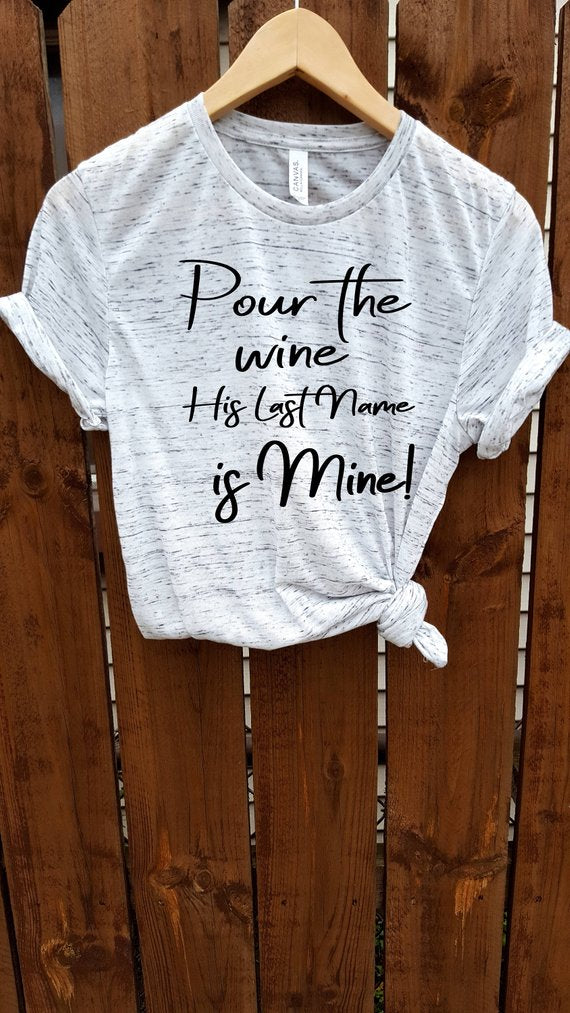 his last name is mine wedding engagement shirt