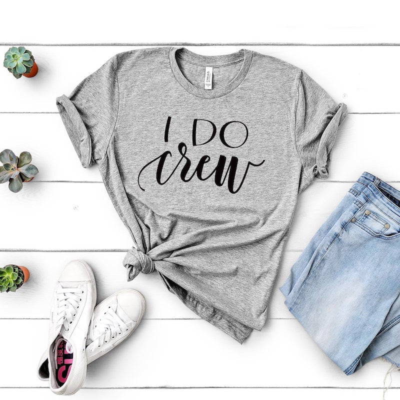 I Do Crew Bridesmaid Tee Shirt