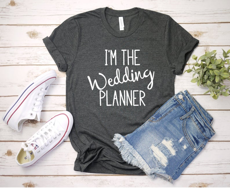 I'm The Wedding Planner Tee Shirt
