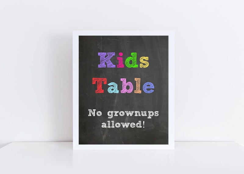 Kids Table No Grownups Sign
