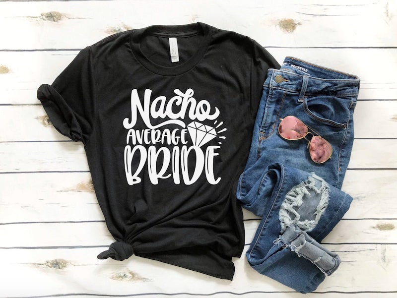 Nacho Average Bride Shirt