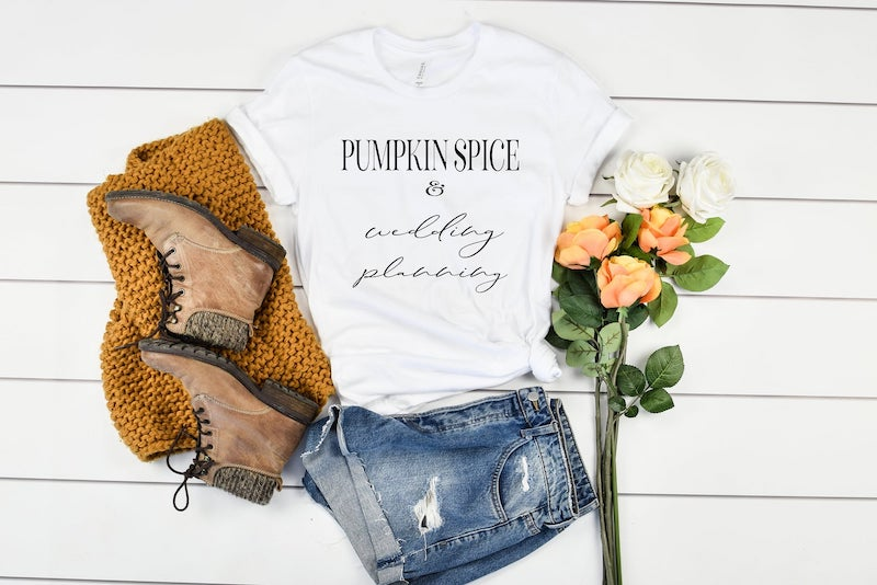 Plus Size Pumpkin Spice and Wedding Planning Tee