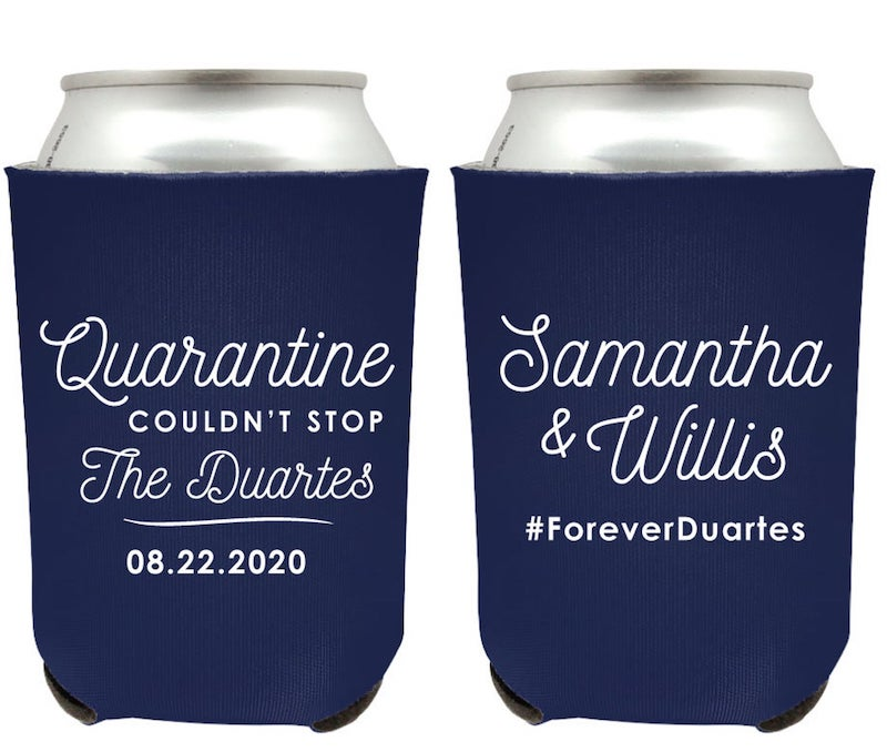 Quarantine Couldn't Stop Us Wedding Can Cooler Favor