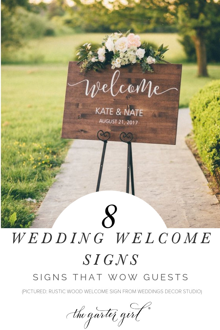 Wedding Welcome Sign.Wedding Welcome Sign Ideas The Garter Girl