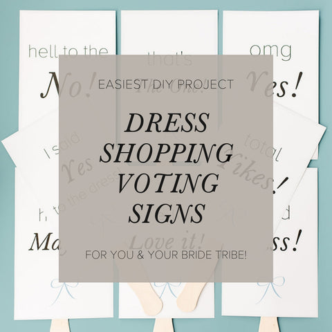 wedding dress shopping voting signs
