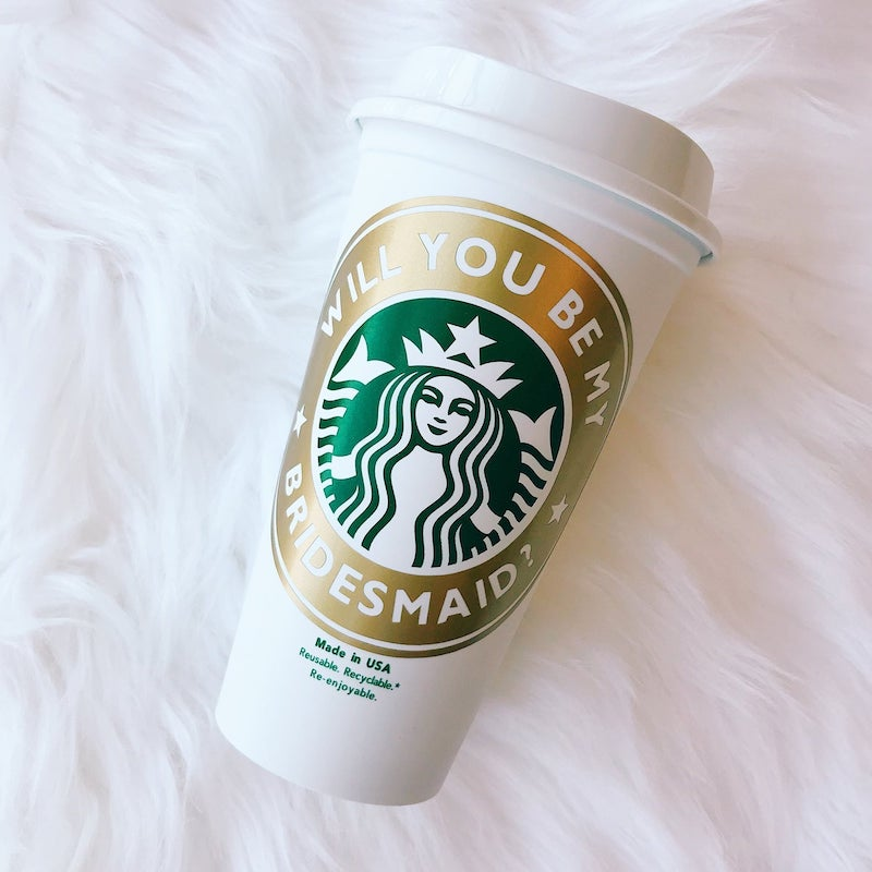 Will you Be My Bridesmaid Starbucks Cup