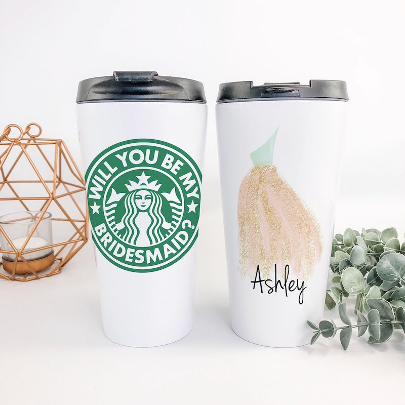 Will You Be My Bridesmaid Starbucks Tumbler