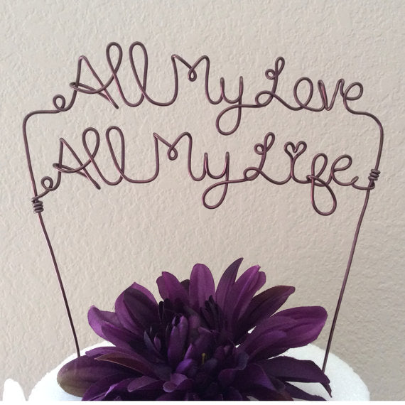 all my love all my life wedding cake topper