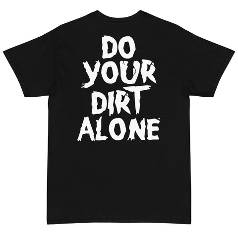 Do Your Dirt Alone