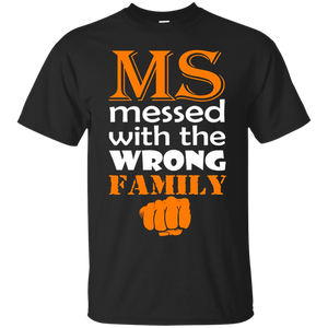 65f6bc11efe MS Messed With Wrong Family Multiple Sclerosis Awareness Shirt