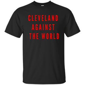 1b4803b44 CLEVELAND AGAINST THE WORLD Champions Quotes Shirt