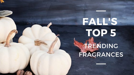 Fall's Top 5 Trending Fragrance Profiles