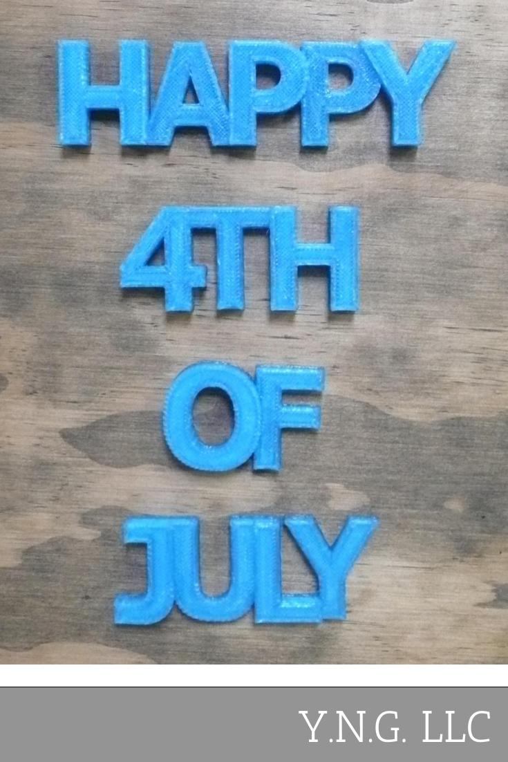 Happy 4th Of July Quote Banner Holiday Display Sign 3D Printed USA PR191-4J