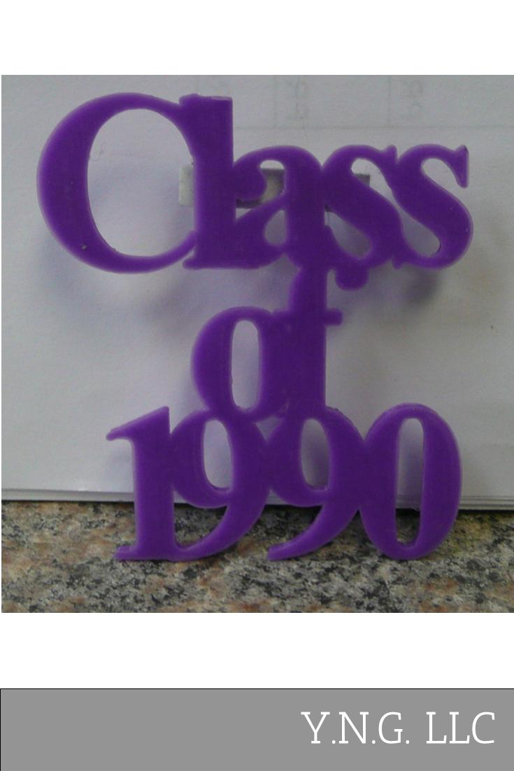 Class of Graduation Year Pin or Ornament Graduate Alumni Gatherings or Gifts 3D Printed Made in USA PR488