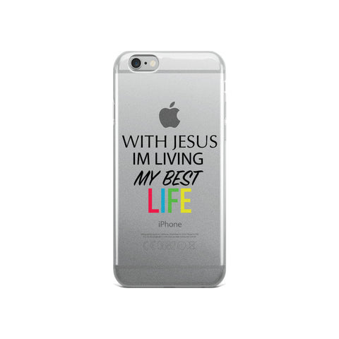 Living my Best Life with Jesus iPhone Case