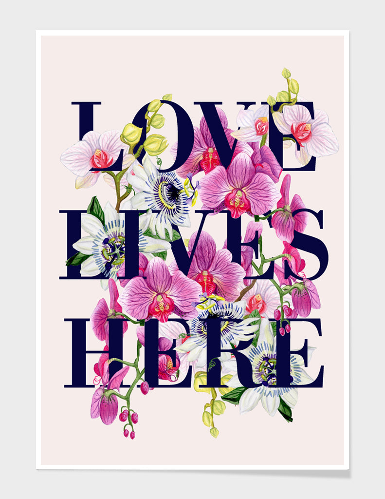 'Love Lives Here'- Floral Words Art Print