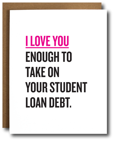Student Loan Love Valentine's Card