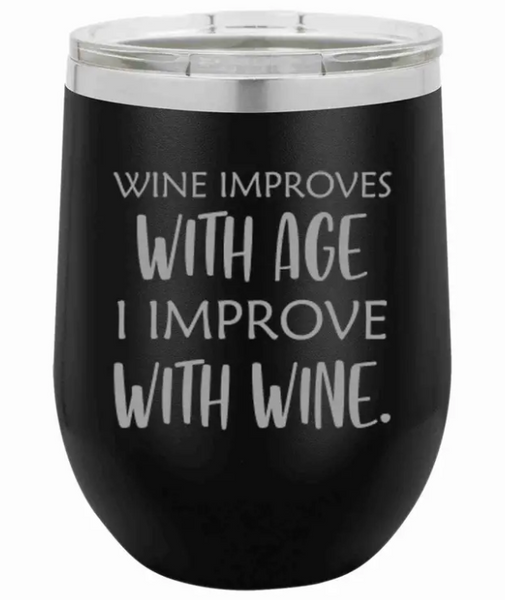 12 Oz Wine Tumbler Wine Improves With Age