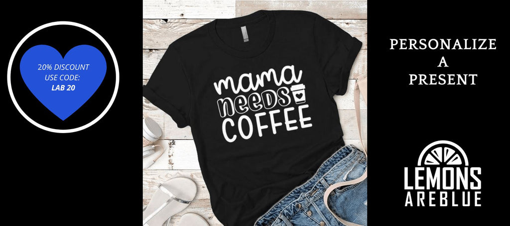 Why Mama Needs Coffee Merchandise Makes A Fun Gift