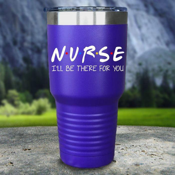 Nurse I'll Be There For You Color Printed Tumblers Tumbler Nocturnal Coatings 30oz Tumbler Royal Purple