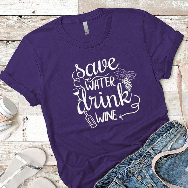 Save Water Drink Wine Premium Tees T-Shirts CustomCat Purple Rush/ X-Small