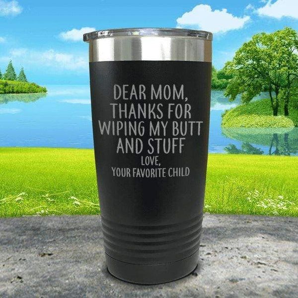 Mom Thanks For Wiping My Butt Engraved Tumblers Tumbler ZLAZER 20oz Tumbler Black