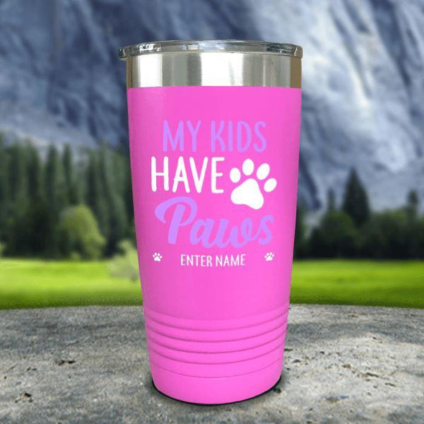 Personalized My Kid Has Paws Color Printed Tumblers Tumbler Nocturnal Coatings 20oz Tumbler Pink