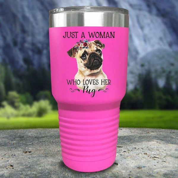 A Woman Who Loves Her Pug Color Printed Tumblers Tumbler Nocturnal Coatings 30oz Tumbler Pink