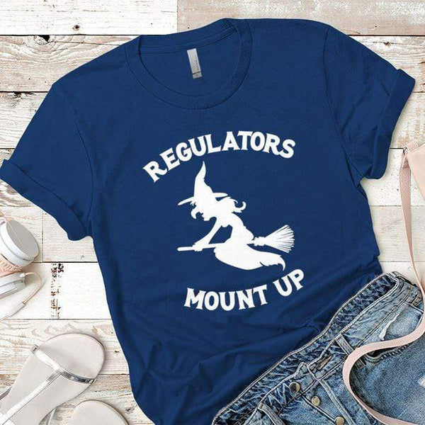 Regulators Mount Up Premium Tees T-Shirts CustomCat Royal X-Small
