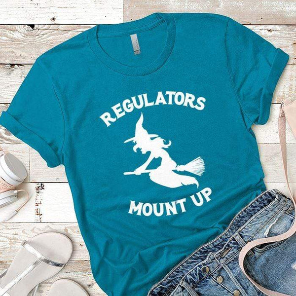 Regulators Mount Up Premium Tees T-Shirts CustomCat Turquoise X-Small