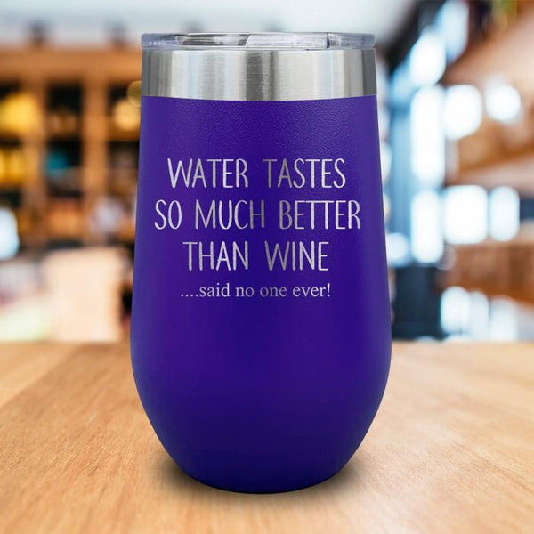 Water Tastes So Much Better Than Wine Engraved Wine Tumbler