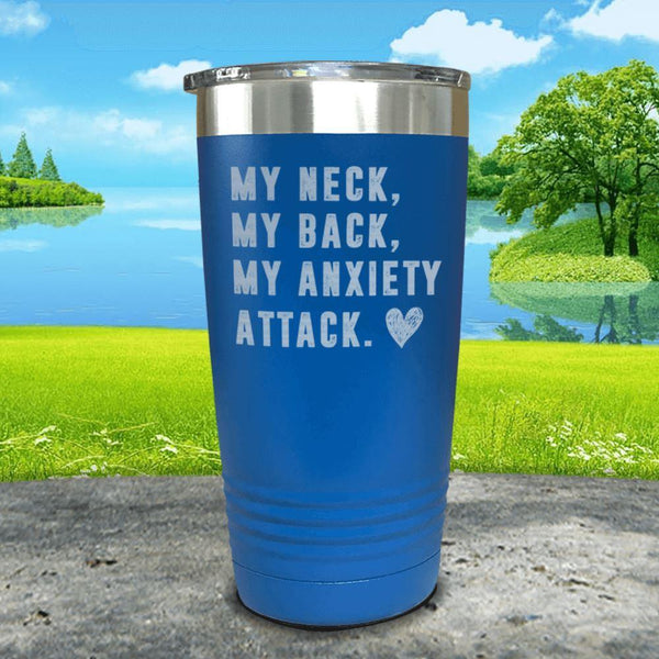 My Neck My Back Anxiety Attack Engraved Tumbler Tumbler ZLAZER 20oz Tumbler Blue