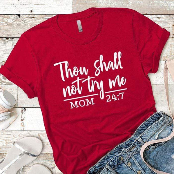 Shall Not Try Me Premium Tees T-Shirts CustomCat Red X-Small