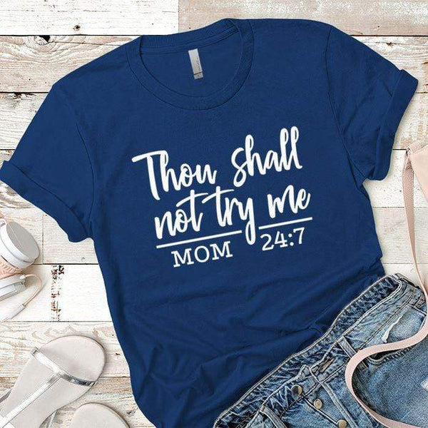 Shall Not Try Me Premium Tees T-Shirts CustomCat Royal X-Small