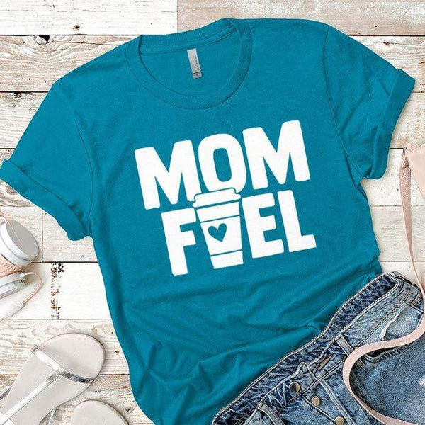 Mom Fuel Premium Tees T-Shirts CustomCat Turquoise X-Small