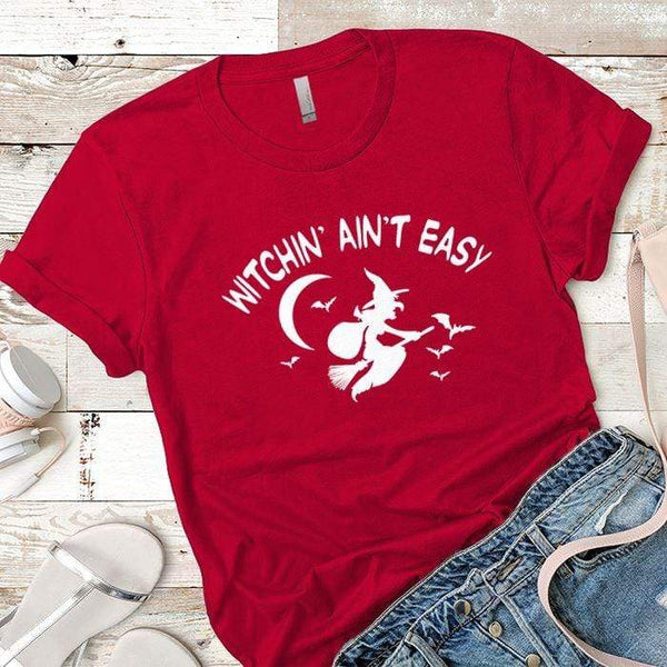 Witchin Ain't Easy Premium Tees T-Shirts CustomCat Red X-Small